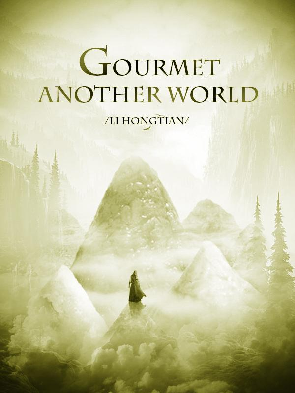 Gourmet of Another World - Novel Updates