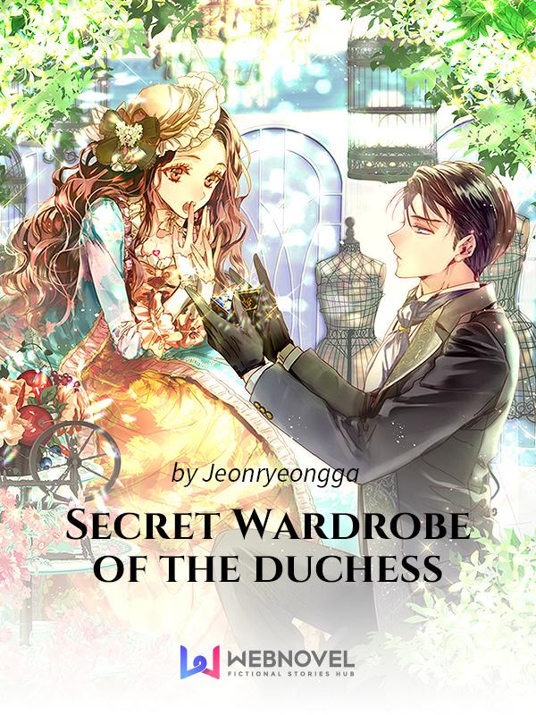 Secret Wardrobe Of The Duchess web novel
